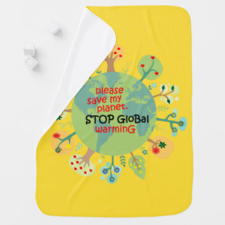 Please Save My Planet. Stop Global Warming Swaddle Blanket