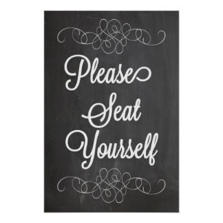 Please Seat Yourself Chalkboard Poster Sign