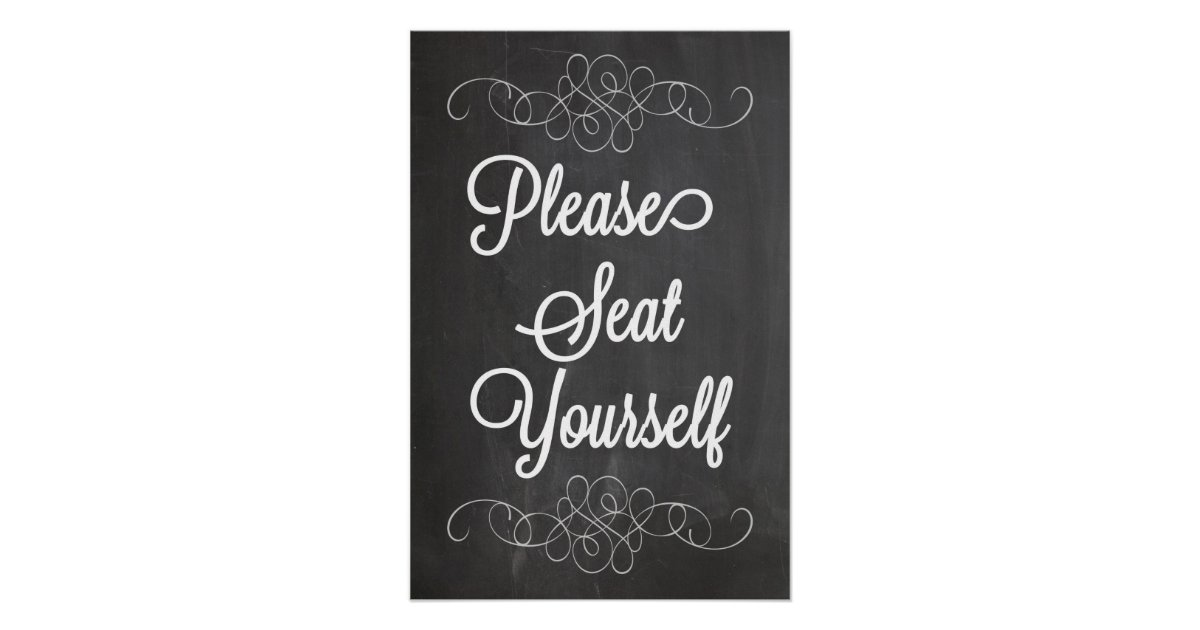 Please Seat Yourself Chalkboard Poster Sign Zazzle