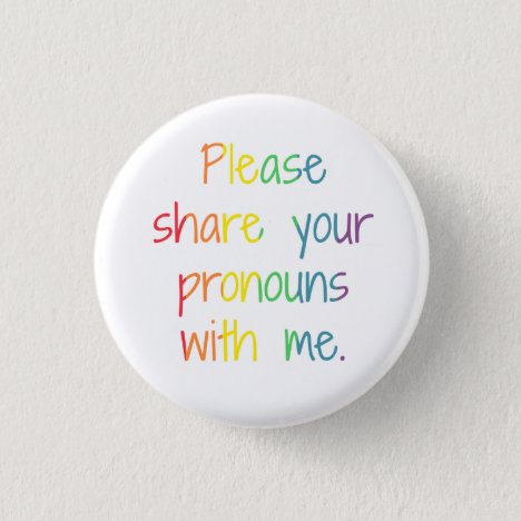 Please Share Your Pronouns With Me