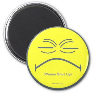 (Please Shut Up) 2 Inch Round Magnet