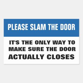 Please slam the door rectangular sticker