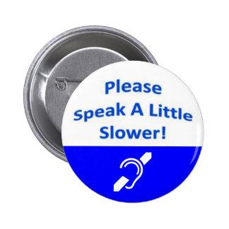 Please Speak A Little Slower 2 Pinback Buttons