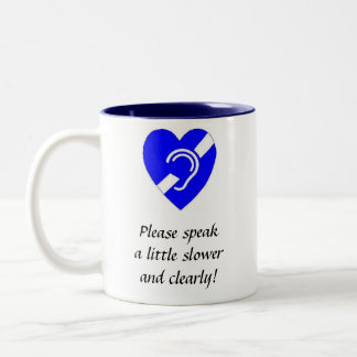 Please Speak A Little Slower and Clearly! Two-Tone Coffee Mug
