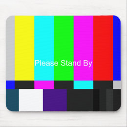Please Stand By Mouse Pad