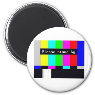 please stand by-technical difficulties magnet