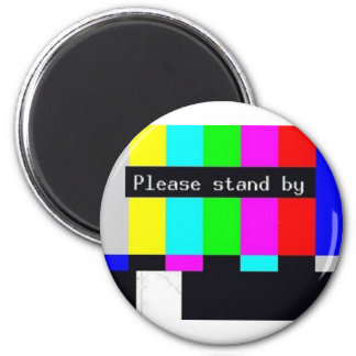 please stand by-technical difficulties refrigerator magnet
