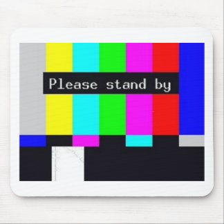 please stand by-technical difficulties ... mouse pad