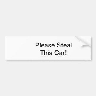 Please Steal This Car Bumper Sticker