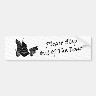 Please, Step Out Of The Boat Car Bumper Sticker