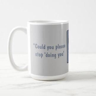 Please Stop Doing You Angry Boss Mug