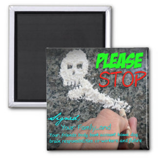 Please Stop Drug Abuse Awareness Magnet