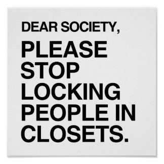 PLEASE STOP LOCKING PEOPLE IN CLOSETS POSTER