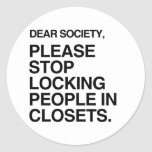 PLEASE STOP LOCKING PEOPLE IN CLOSETS STICKER