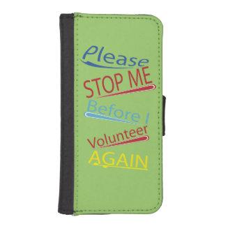 Please Stop Me Before I Volunteer Again Phone Case iPhone 5 Wallet