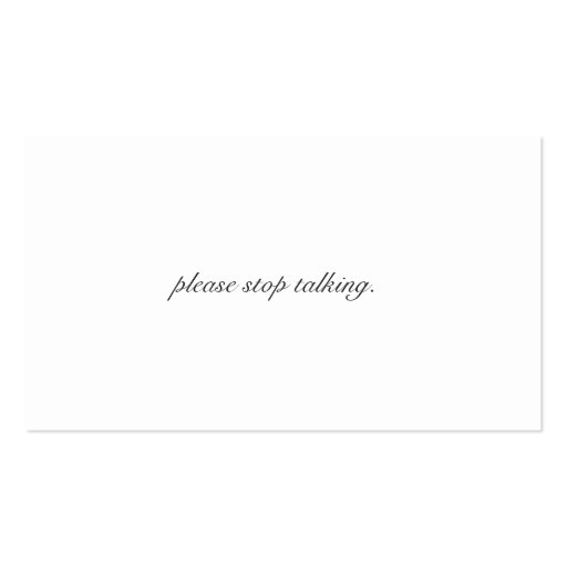 Please Stop Talking Business Cards
