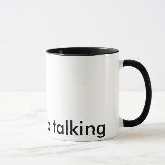 Please Stop Talking Mug