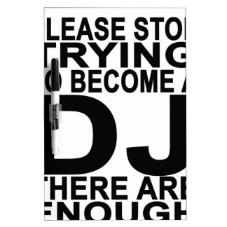 Please stop trying to become a DJ Women's T-shirts Dry Erase Board