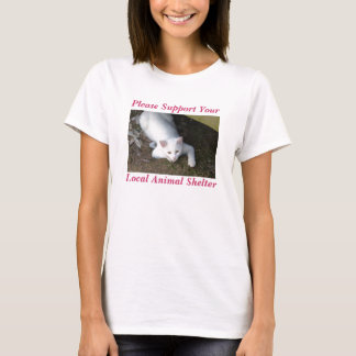 Please Support Your, Local Animal Shelter Tee