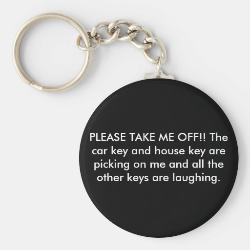 PLEASE TAKE ME OFF!! The car key and house key ... Keychains