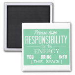 Please Take Responsibility for the Energy 2 Inch Square Magnet