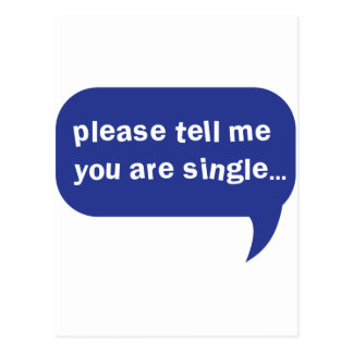 please tell me you are single postcard