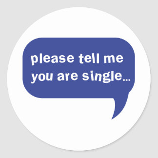 please tell me you are single sticker