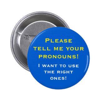 """Please tell me your pronouns!"" Pinback Button"
