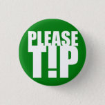 "&quot;Please Tip&quot; Service Industry Button<br><div class=""desc"">Let them know,  without having to say.  High quality in every way,  strong brand,  solid print,  well-manufactured,  at a great price.</div>"