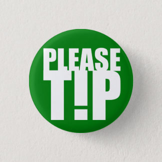 """""""Please Tip"""" Service Industry Button"""