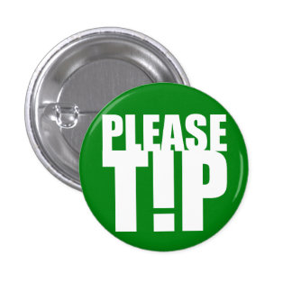 """Please Tip"" Service Industry Button"