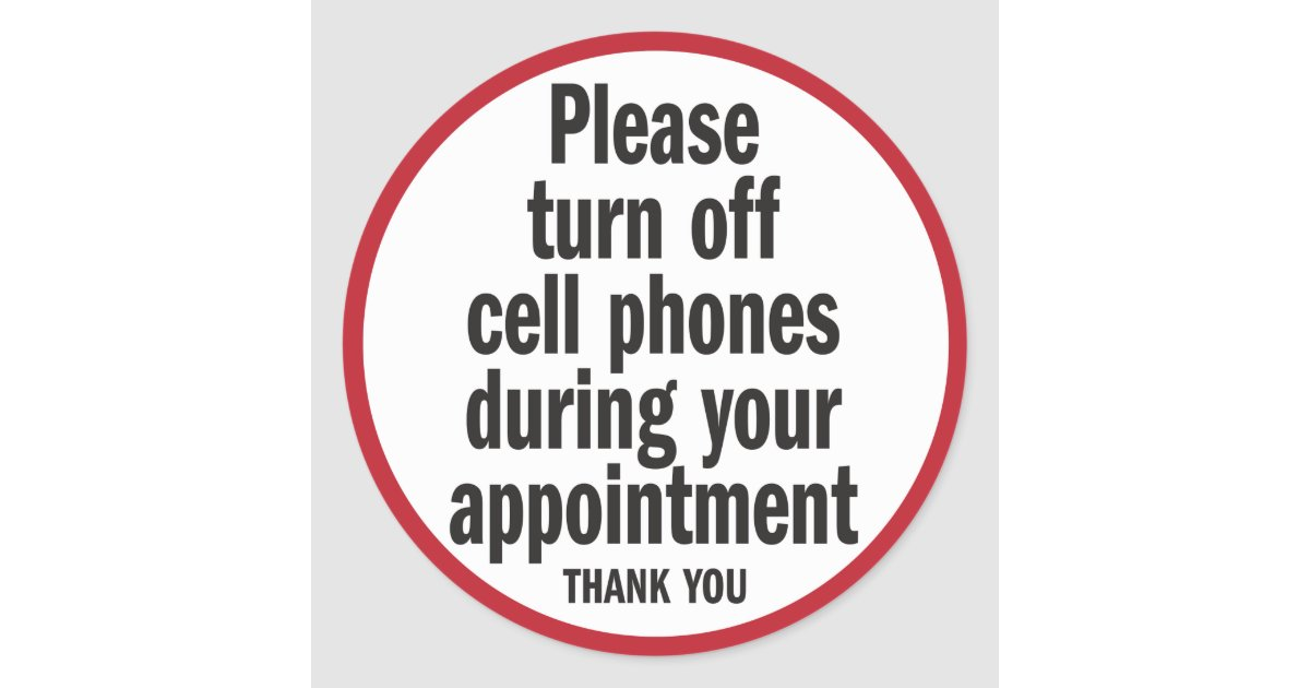 Best Please turn off cell phones during appointment classic round  MU26