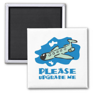 Please upgrade me to business class on the plane 2 inch square magnet