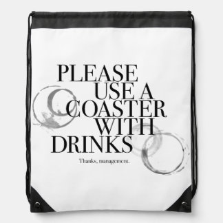 Please Use A Coaster Drawstring Backpack