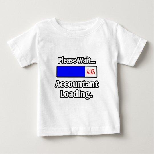 Please Wait...Accountant Loading Baby T-Shirt