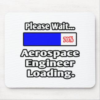 Please Wait...Aerospace Engineer Loading Mousepad