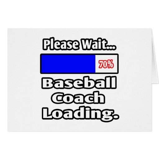 Please Wait...Baseball Coach Loading Greeting Cards