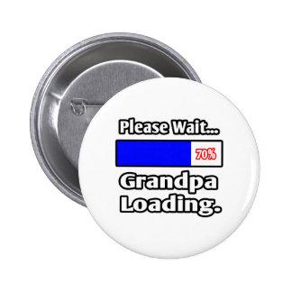 Please Wait...Grandpa Loading Pinback Button