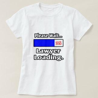 Please Wait...Lawyer Loading T-Shirt