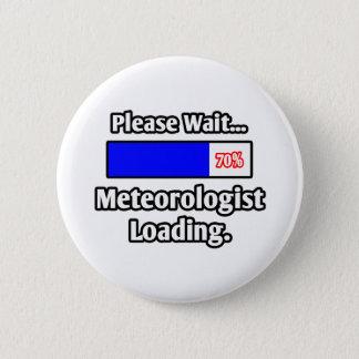 Please Wait...Meteorologist Loading Pinback Button