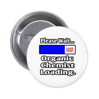 Please Wait...Organic Chemist Loading Pinback Buttons