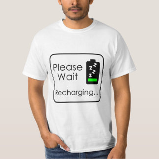 Please Wait... Recharging T-Shirt