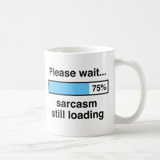 Please wait sarcasm still loading classic white coffee mug
