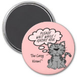 Please wait while I ignore you Refrigerator Magnet