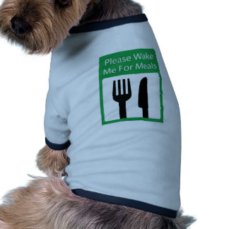 Please Wake Me For Meals Pet Tee Shirt