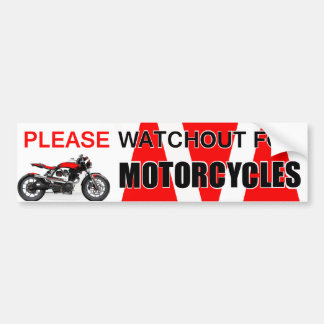 PLEASE WATCHOUT FOR MOTORCYCLES Bumper Sticker