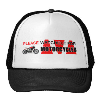 Please watchout watch out for MOTORCYCLES! Safety Trucker Hat