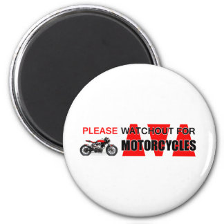 Please watchout watch out for MOTORCYCLES Safety Fridge Magnet