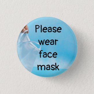 Please wear face mask button