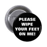 PLEASE WIPE YOUR FEET ON ME! PIN